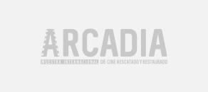 Arcadia: Muestra Internacional de Cine Rescatado y Restaurado 2021